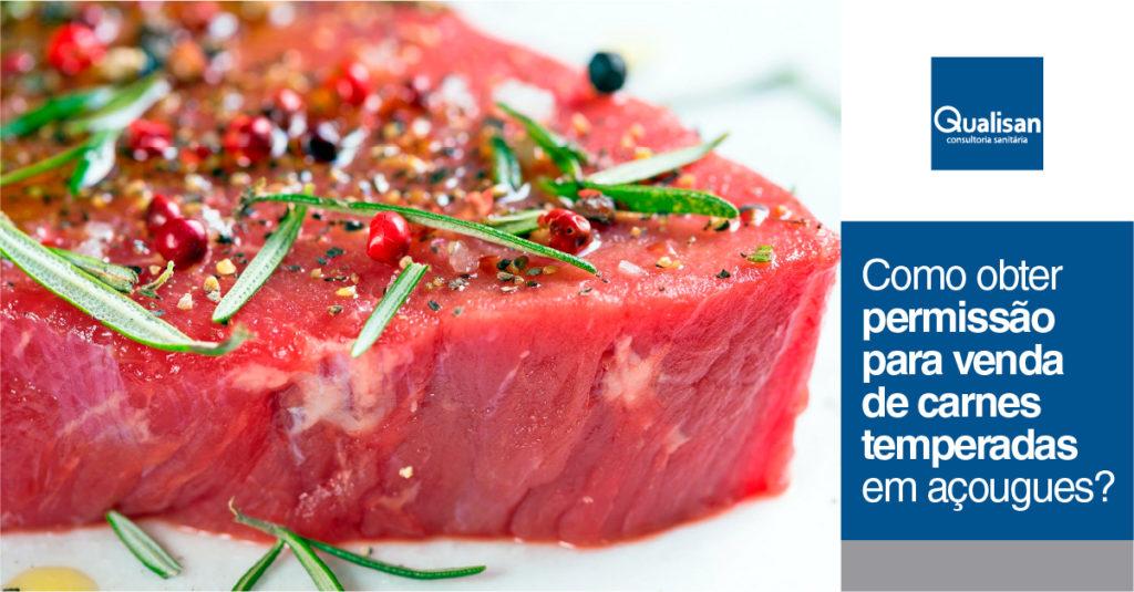 Carnes temperadas: saiba como obter licença para comercializar